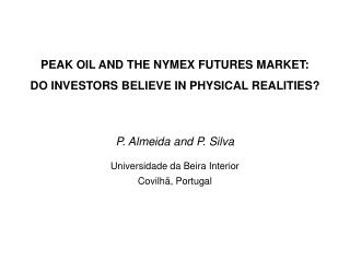 PEAK OIL AND THE NYMEX FUTURES MARKET:  DO INVESTORS BELIEVE IN PHYSICAL REALITIES?