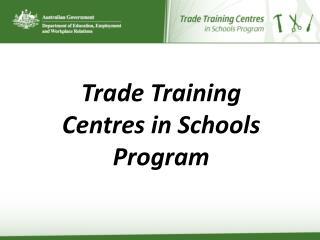 Trade Training Centres in Schools Program