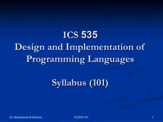 ICS  535 Design and Implementation of Programming Languages  Syllabus (101)