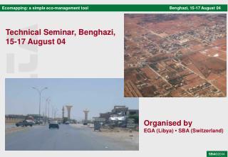 Technical Seminar, Benghazi, 15-17 August 04
