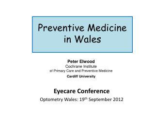 Preventive Medicine  in Wales