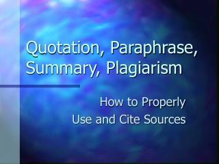 Quotation, Paraphrase, Summary, Plagiarism