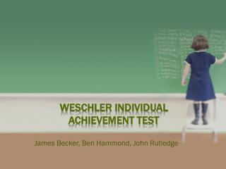 Weschler Individual  Achievement Test