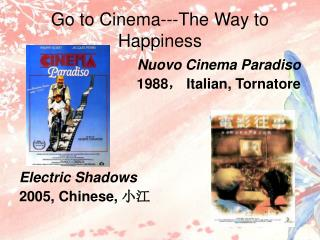 Go to Cinema---The Way to Happiness