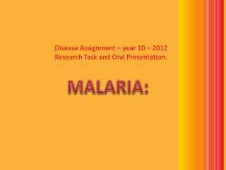 Disease Assignment – year 10 – 2012 Research Task and Oral Presentation.