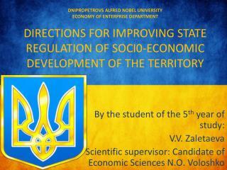 By the student of the 5 th  year of study : V.V.  Zaletaeva