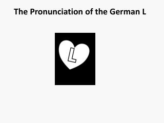 The Pronunciation of the German L