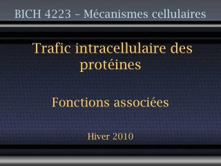 BICH 4223  �  M�canismes cellulaires