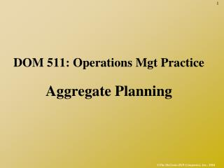 DOM 511: Operations Mgt Practice Aggregate Planning