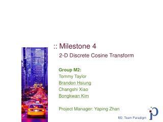 :: Milestone 4 2-D Discrete Cosine Transform