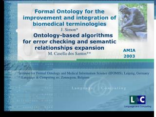 Formal Ontology for the improvement and integration of biomedical terminologies J. Simon     Ontology-based algorithms