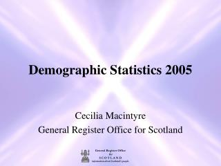 Demographic Statistics 2005