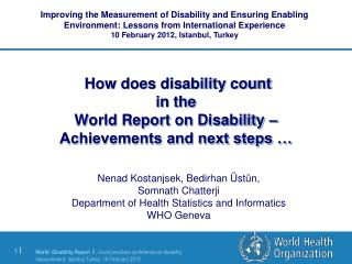 How does disability count  in the  World Report on Disability �  Achievements and next steps �