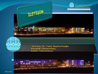 Yrd. Doç.Dr .Talat  Bayburtluoğlu Karabük Üniversitesi Sağlık Yüksekokulu