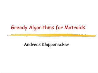 Greedy Algorithms for Matroids