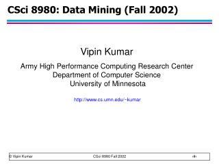 CSci 8980: Data Mining (Fall 2002)