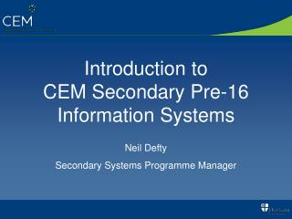 Introduction to CEM Secondary Pre-16 Information Systems
