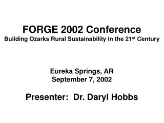 FORGE 2002 Conference Building Ozarks Rural Sustainability in the 21 st  Century