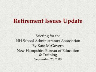 Retirement Issues Update