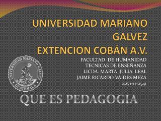 UNIVERSIDAD MARIANO GALVEZ EXTENCION COBÁN A.V.