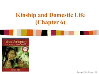 Kinship and Domestic Life (Chapter 6)