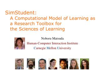 SimStudent: A Computational Model of Learning as a Research Toolbox for  the Sciences of Learning
