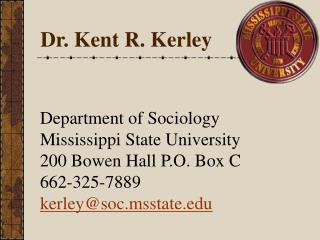 Dr. Kent R. Kerley