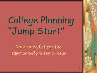 """College Planning """"Jump Start"""""""