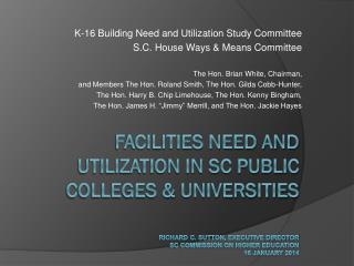 K-16 Building Need and Utilization Study Committee S.C. House Ways & Means Committee