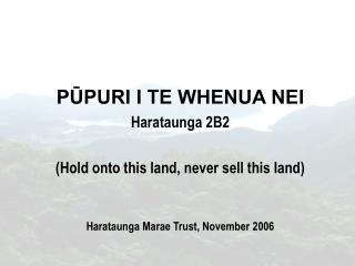 REASONS NOT TO SELL  1.  Tuku Whenua