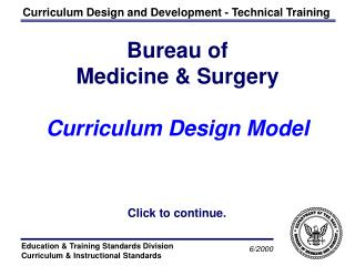Bureau of  Medicine  Surgery  Curriculum Design Model