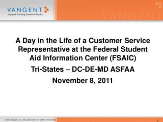 A Day in the Life of a Customer Service Representative at the Federal Student Aid Information Center FSAIC Tri-States