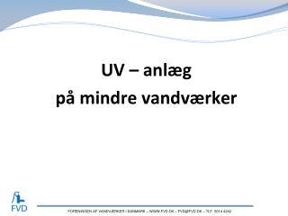 UV – anlæg på mindre vandværker