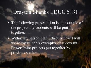 Drayton Shanks EDUC 5131