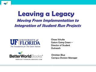 Leaving a Legacy  Moving From Implementation to Integration of Student Run Projects