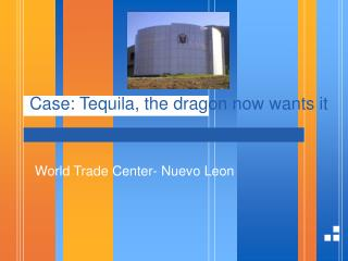 Case: Tequila, the dragon now wants it