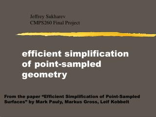 efficient simplification of point-sampled geometry