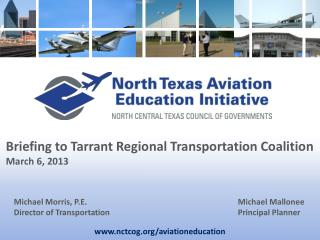 Briefing to Tarrant Regional Transportation Coalition    March 6, 2013