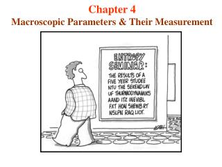 Chapter 4 Macroscopic Parameters & Their Measurement