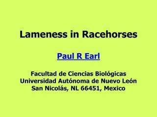 Lameness in Racehorses  Paul R Earl  Facultad de Ciencias Biol gicas Universidad Aut noma de Nuevo Le n San Nicol s, NL