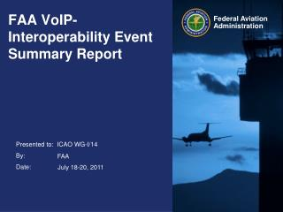 FAA VoIP- Interoperability Event   Summary Report
