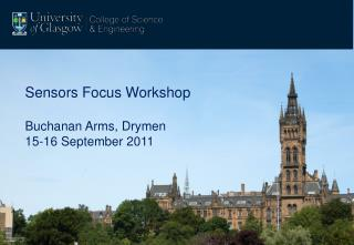 Sensors Focus Workshop Buchanan Arms, Drymen 15-16 September 2011