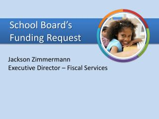 School Board's  Funding Request
