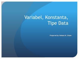 Variabel, Konstanta,  Tipe Data
