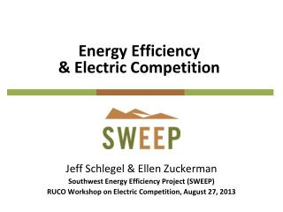Energy Efficiency & Electric Competition