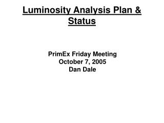 Luminosity Analysis Plan & Status