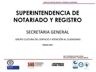 SUPERINTENDENCIA DE NOTARIADO Y REGISTRO SECRETARIA GENERAL