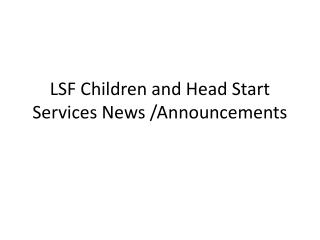 LSF Children and Head Start Services News /Announcements