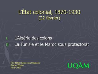L  tat colonial, 1870-1930 22 f vrier