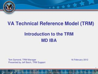 VA Technical Reference Model (TRM) Introduction to the TRM MD IBA